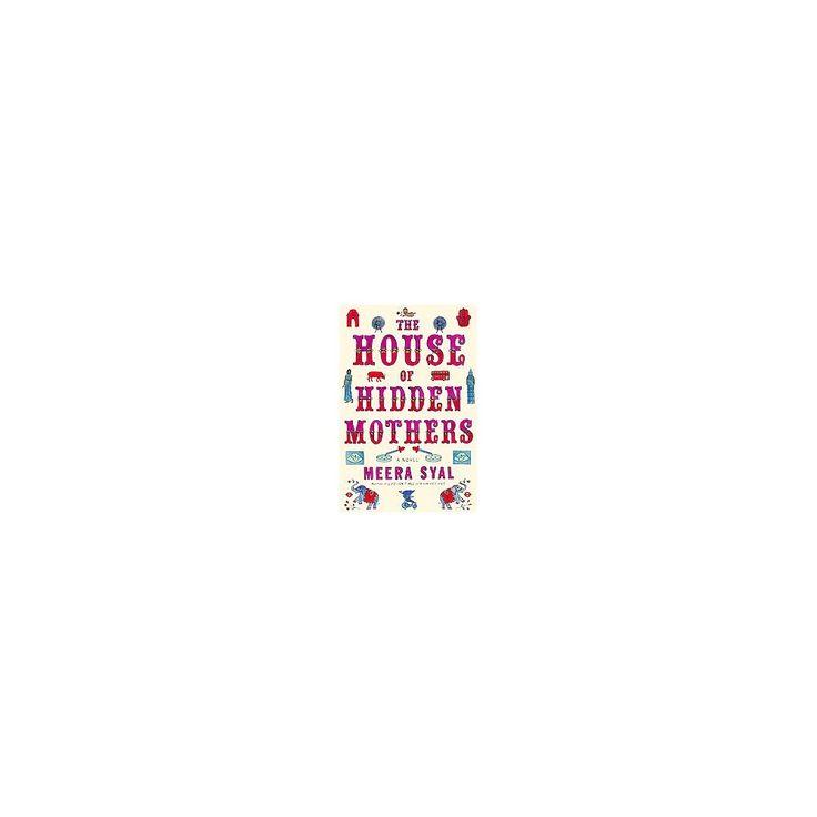 House of Hidden Mothers (Hardcover) (Meera Syal)