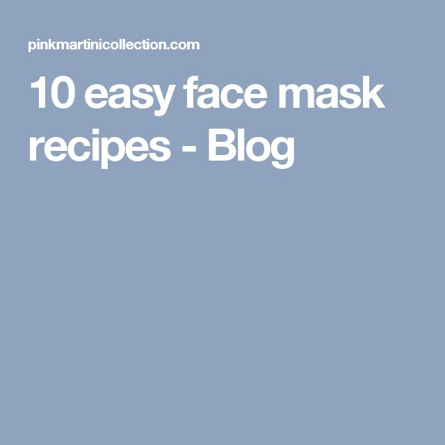 10 easy face mask recipes - Blog
