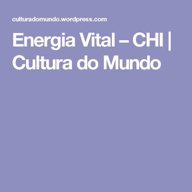 Energia Vital – CHI | Cultura do Mundo