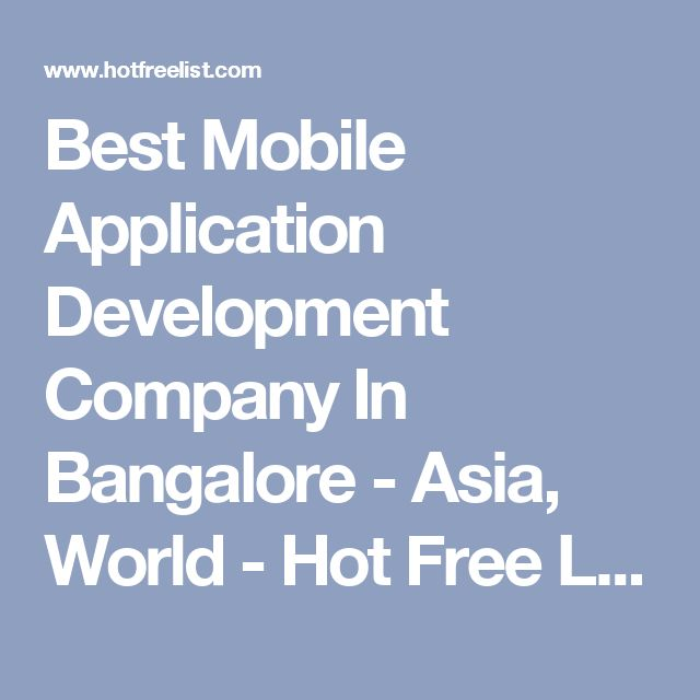 Best Mobile Application Development Company In Bangalore - Asia, World - Hot Free List - Free Classified Ads