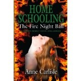 HOME SCHOOLING: The Fire Night Ball (The Home Schooling Trilogy) (Kindle Edition)By Anne Carlisle