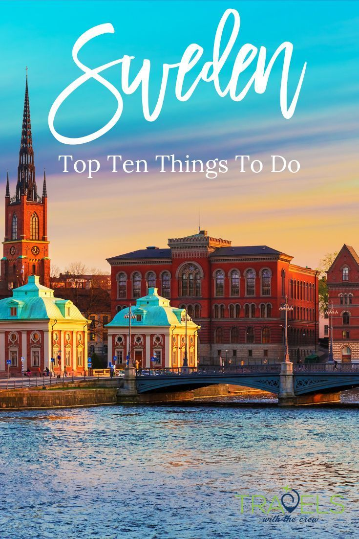 The 7 Best Things to See in Sweden