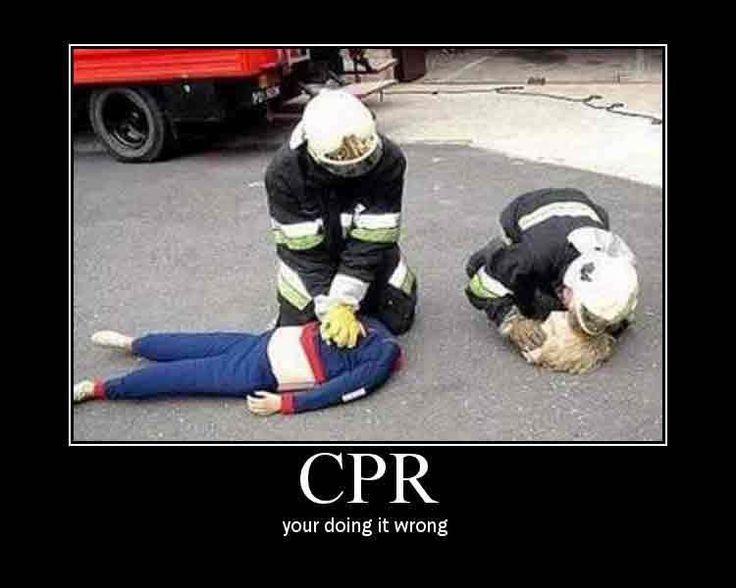 CPR, EMT, firefighter, police officer, medic, meme, funny, humor, medical, doctor, nurse, you're doing it wrong