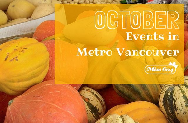 The Metro Vancouver October event list is full of theatrical productions, markets, shows, festivals, and culture. It's going to be a fun month of apple picking and pumpkin patches, paired with the The Granville Island Turkey Trot, Culture Days, the Vancouver International Film Festival and Halloween haunts like the Stanley Park Ghost Train and Fright Nights at Playland. October Events in Metro Vancouver Jump to: Sunday, October 1, 2017 to Sunday, October 8, 2017 Jump to: Monday, October 9...