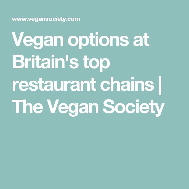 Vegan options at Britain's top restaurant chains | The Vegan Society