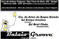"""Festa Balaio Groove 10 anos de sonoridades, experimentos & improvisos com convidados   Sábado 09/10 - a partir das 23h   by Dj Evelyn Cristina+ Baque Bolado   Dj Convidado: Dj Bret Flute [Brooklyn/NY]   Festa 100% Beneficiente   Casa Taiguara de Cultura Rua Treze de Maio, 353 – Bexiga -   entrada $15 ou...<br /><a class=""""more-link"""" href=""""https://catracalivre.com.br/geral/agenda/barato/festa-balaio-groove-by-dj-evelyn-cristina/"""">Continue lendo »</a>"""