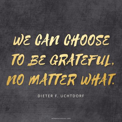 Great quote about gratitude! We can always choose to be grateful, no matter our circumstances.