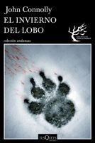 """""""El invierno del lobo"""" / John Connolly: John Connolly regresa con una nueva historia del detective Charlie Parker, la 13ª de la serie, ambientada otra vez en el estado de Maine, elegido por el autor irlandés para que su personaje viva experiencias intensas que muchas veces lo han llevado al borde mismo de la locura."""