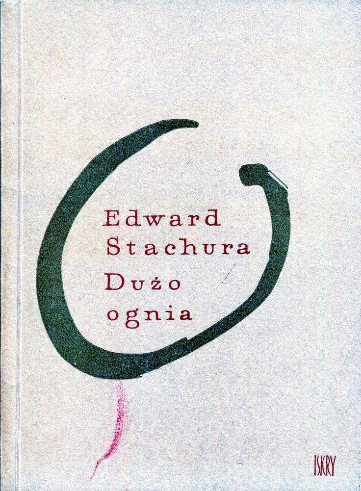 """""""Dużo ognia"""" Edward Stachura Cover by Jan Młodożeniec (Mlodozeniec) Published by Wydawnictwo Iskry 1963"""