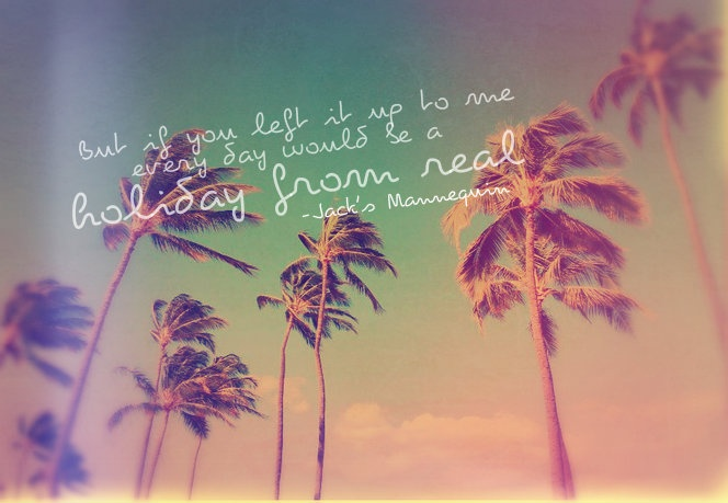 Holiday From Real - Jack's Mannequin #lyrics
