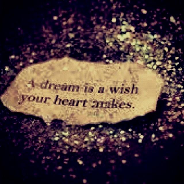 """A dream is a wish your heart makes""   Random   PinterestA Dream Is A Wish Your Heart Makes"