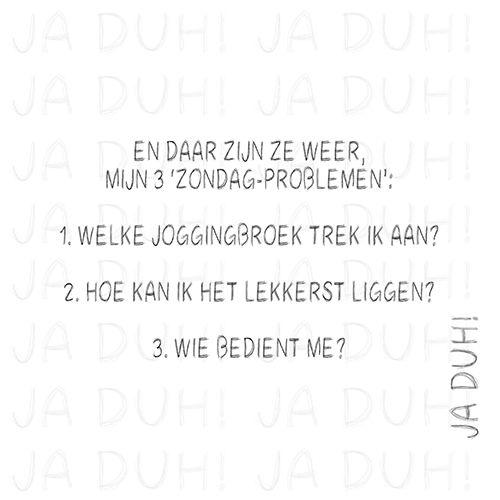 Zondag problemen. Ja Duh! #humor #grappig #spreukjes #teksten #@Nederlands #lol