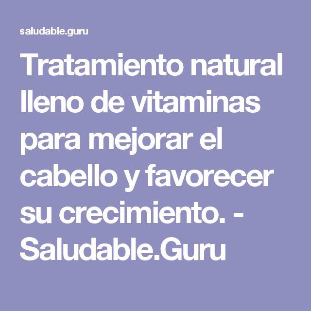 Tratamiento natural lleno de vitaminas para mejorar el cabello y favorecer su crecimiento. - Saludable.Guru