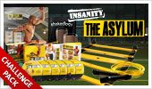 Insanity the Asylumn Challenge Pack - $ 220  Now $ 180  ($ 40 Savings!)  Shaun T increases your fitness and performance in just 30 days so you can feel like a pro! Sports-specific training and progressive drills build your speed, coordination, and power.