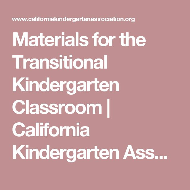Materials for the Transitional Kindergarten Classroom | California Kindergarten Association.