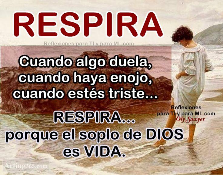 RESPIRA... porque el soplo de DIOS es VIDA!.