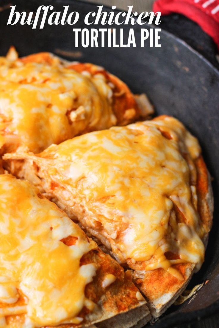 This Buffalo Chicken Tortilla Pie Is One Of My Favorite Weeknight Meals Shredded Chicken Is