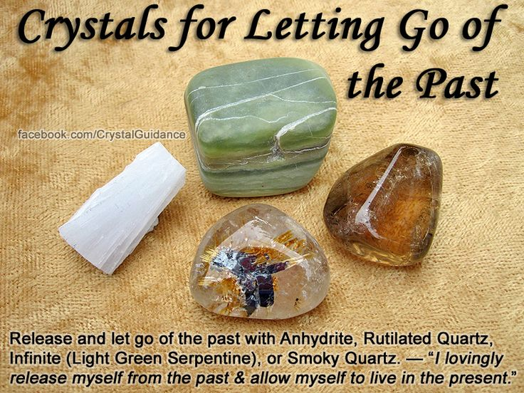 Crystals for Letting Go of the Past — Release and let go of the past with Anhydrite, Rutilated Quartz, Infinite (Light Green Serpentine), or Smoky Quartz. Hold in your hands as you repeat your preferred affirmation either out loud or to yourself. Feel and visualize you letting go of what no longer serves your highest good. Release anything that is anchoring you to the past so that you may live fully in the present. — Chakras: Earth, Root #Crystals #Magic #Past #Witch