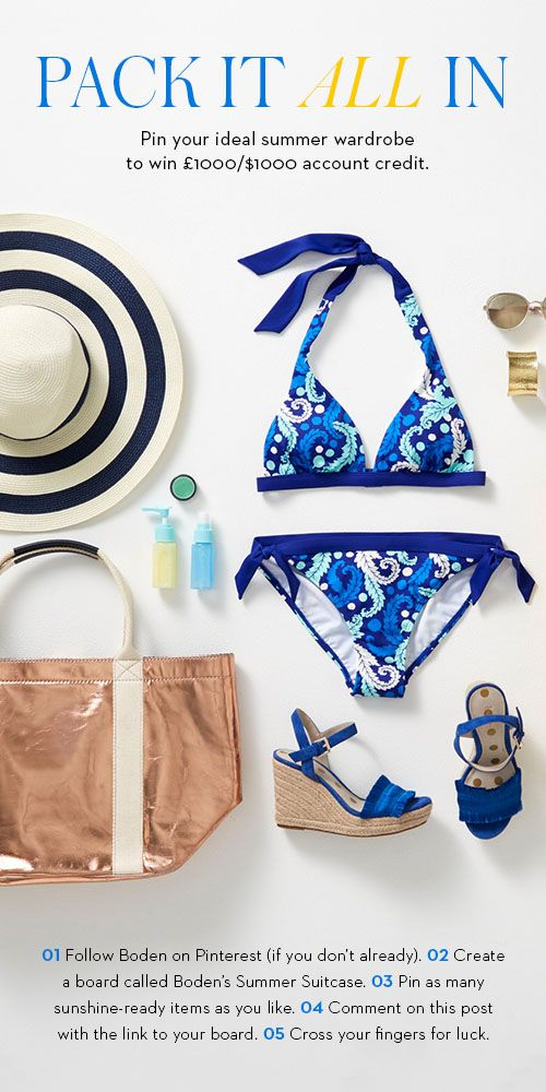 Jump in to win! Pin your ideal summer wardrobe to win £1000/$1000 Boden account credit. Competition closes Midnight GMT August 27th.