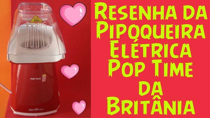 Pipoqueira Elétrica Pop Time Britânia - Resenha   Por Kaah