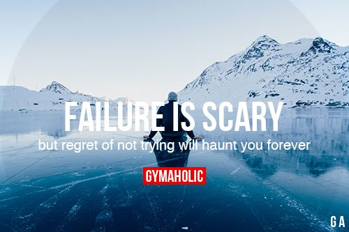 Failure Is Scary