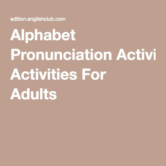 Alphabet Pronunciation Activities For Adults