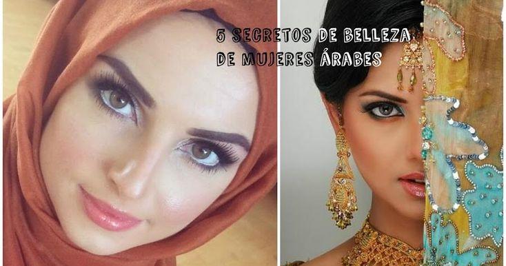 5 secretos de belleza revelados por las mujeres árabes, ¡apunta!