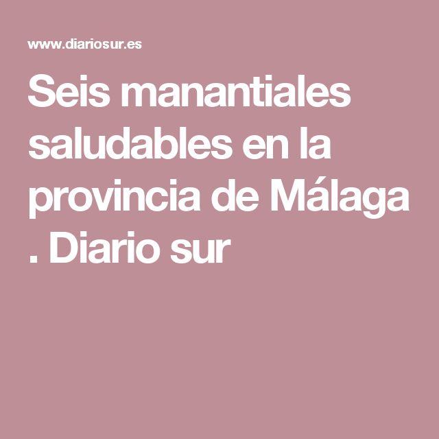 Seis manantiales saludables en la provincia de Málaga . Diario sur