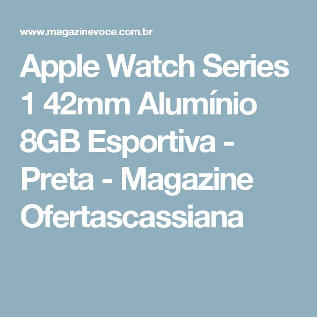Apple Watch Series 1 42mm Alumínio 8GB Esportiva - Preta - Magazine Ofertascassiana