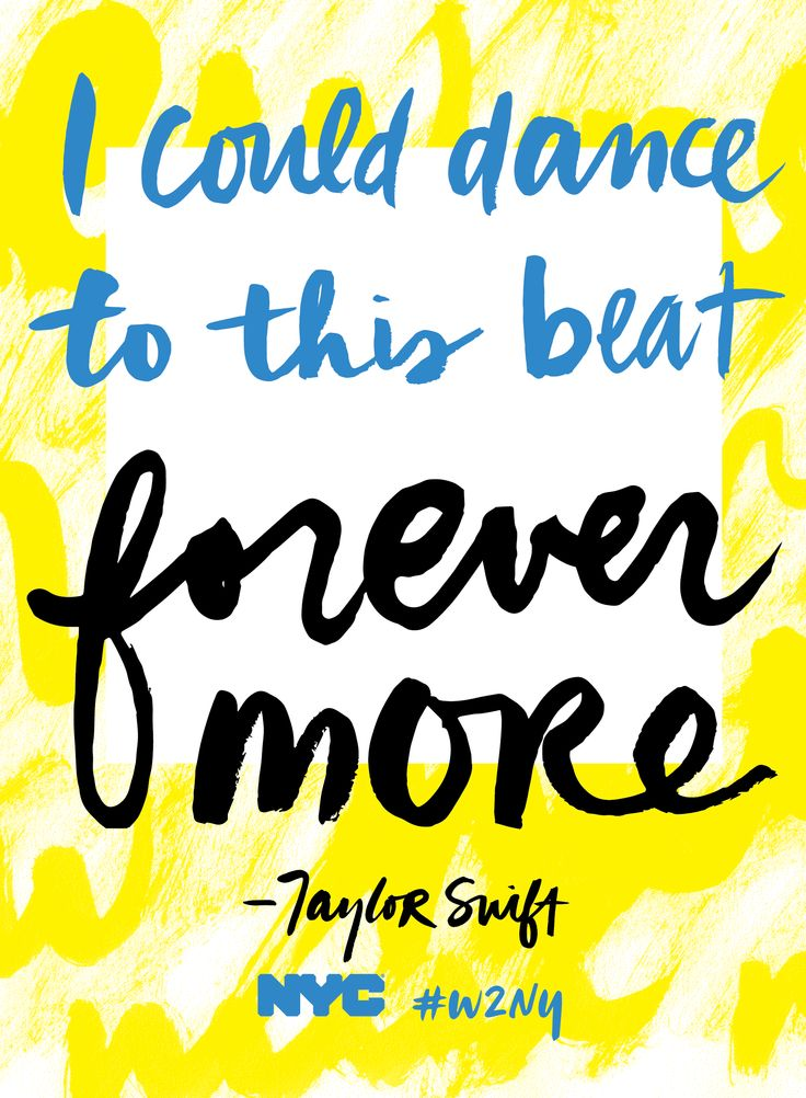 """I could dance to this beat forever more… —Taylor Swift, """"Welcome to New York"""" #1989lyrics, """"1989"""" #welcometonewyork #w2ny"""