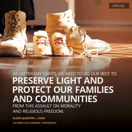 """As Latter-Day Saints, we need to do our best to preserve light and protect our families and communities from this assault on morality and religious freedom.""—Quentin L. Cook ""Let There Be Light"""