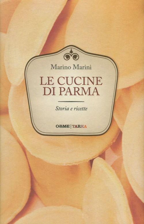 La cucina di Parma. Storie e ricette