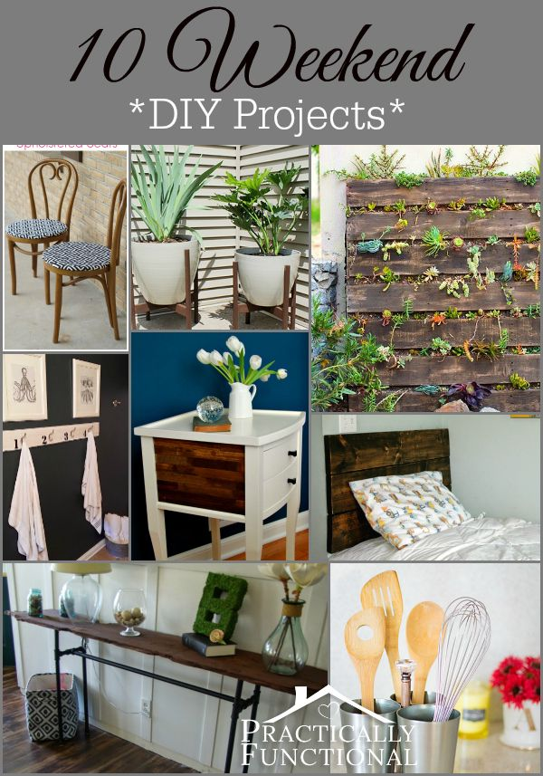 10 Weekend DIY Projects: All of these projects can be finished in one weekend or less!