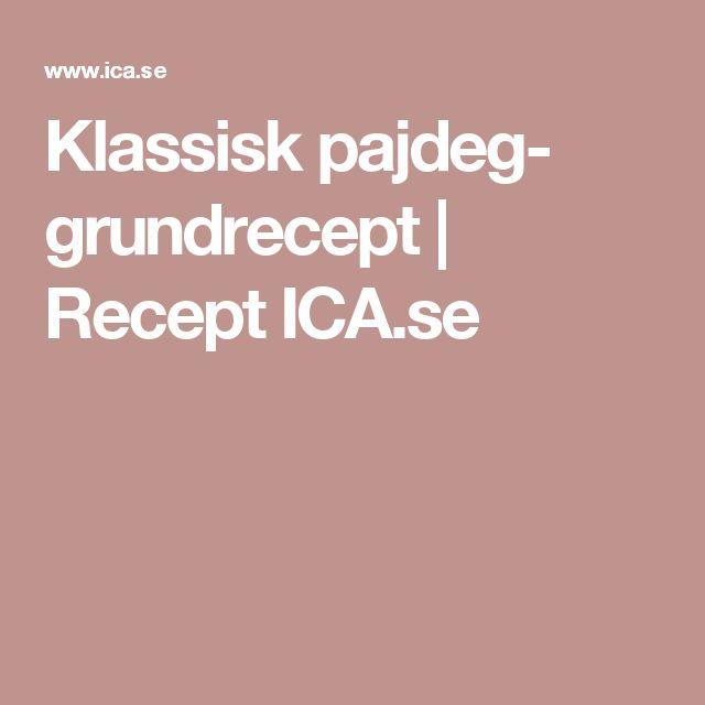 Klassisk pajdeg- grundrecept | Recept ICA.se