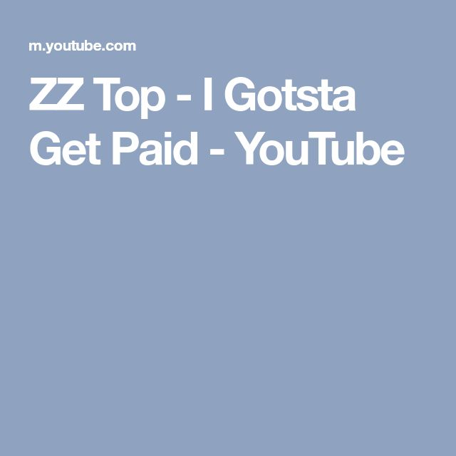 ZZ Top - I Gotsta Get Paid - YouTube