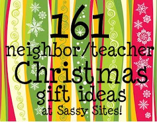 neighbor/teacher Christmas gifts