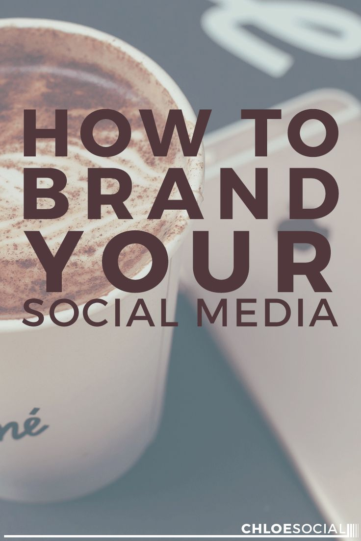 How to Brand Your Social Media | ChloeSocial -- great suggestions to get the most out of your social media presence!