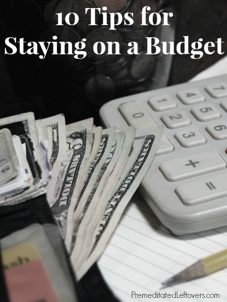 Tips for staying on a budget, so you can get out of debt and start saving money. This also includes tips for getting on a budget if you aren't on one already