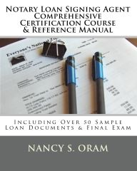 Complete Course: Notary Loan Signing Agent Comprehensive Certification Course & Reference Manual