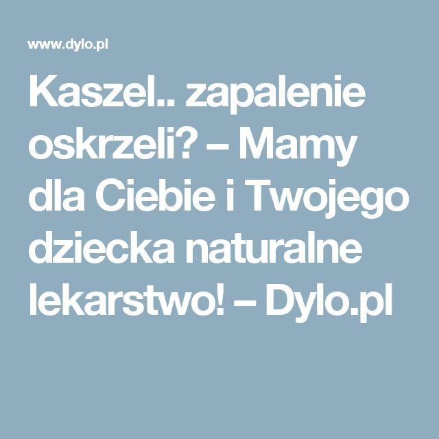 Kaszel.. zapalenie oskrzeli? – Mamy dla Ciebie i Twojego dziecka naturalne lekarstwo! – Dylo.pl