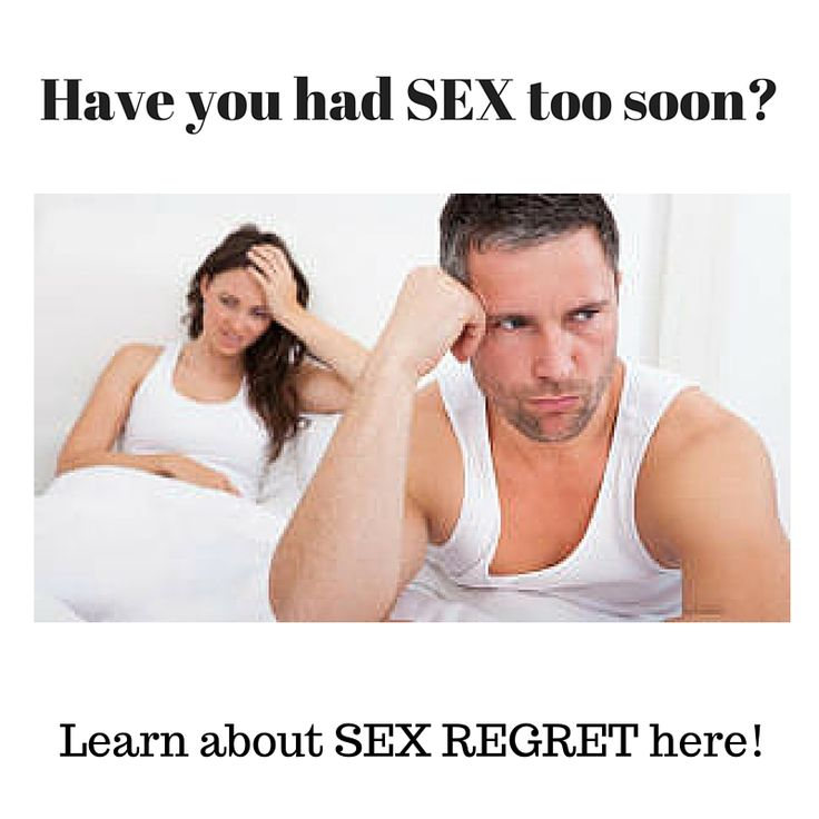 Had Sex Too Soon How To Fix It