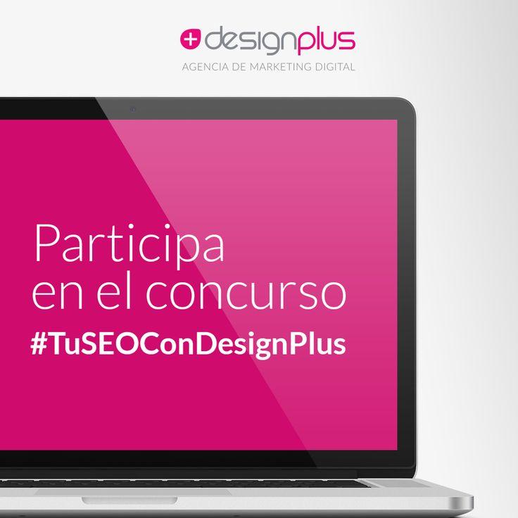Participa en nuestro concurso #TuSEOconDesignPlus y en 3 sencillos pasos puedes ser el ganador de una auditoría SEO. Ingresa a http://s.designplus.co/TuSEOconDESIGNPLUS