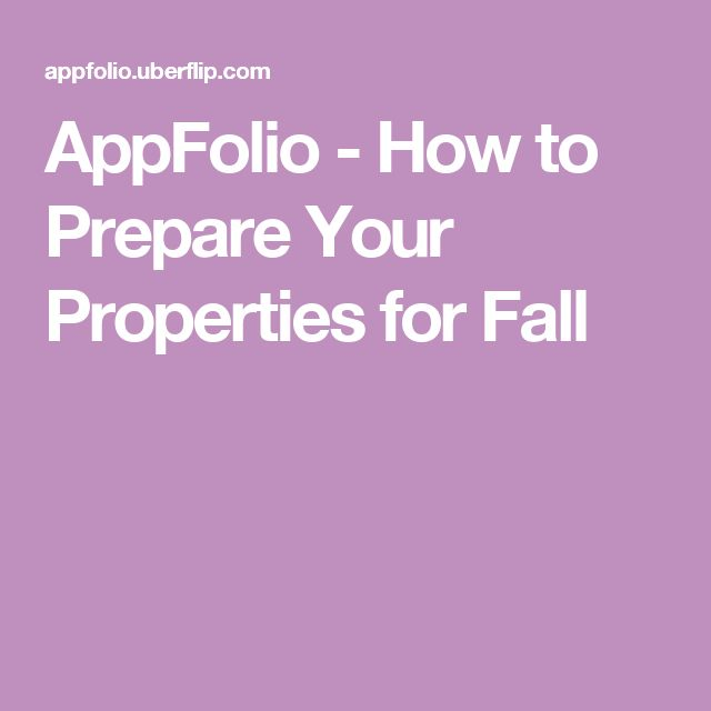 AppFolio - How to Prepare Your Properties for Fall