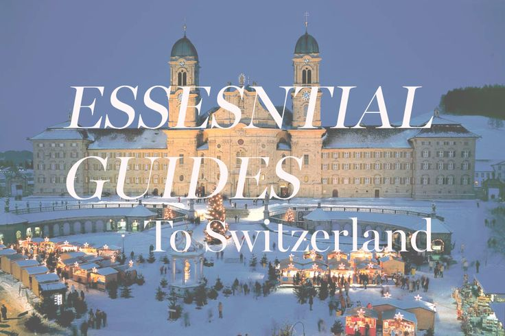 Everything you need to know about these beautiful Swiss destinations.