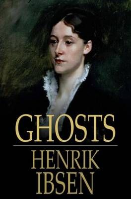 ghosts henrik ibsen essay Henrik ibsen henrik ibsen was born at skien in norway on march 20, 1828 when he was eight, his father went bankrupt this event made a deep impression upon him after they went bankrupt, his family moved to a small farm north of the town where they lived in poverty.