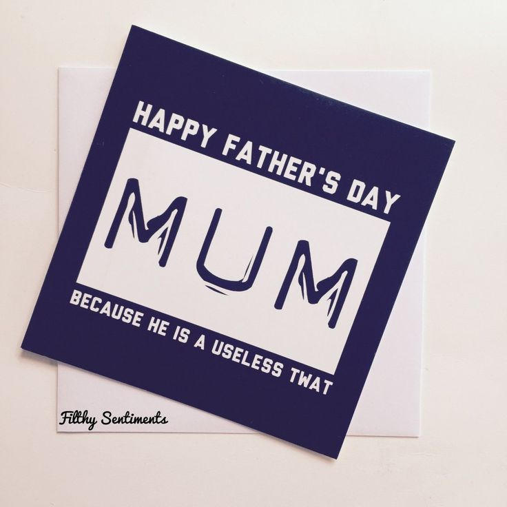 Dad, useless, Father's Day, mum, card, gift. Funny. Our Greeting Cards come with a Filthy Sentiments quote on the front and a blank inside. Adorned with the Filthy Sentiments logo on the reverse. A cards come with a white envelope.