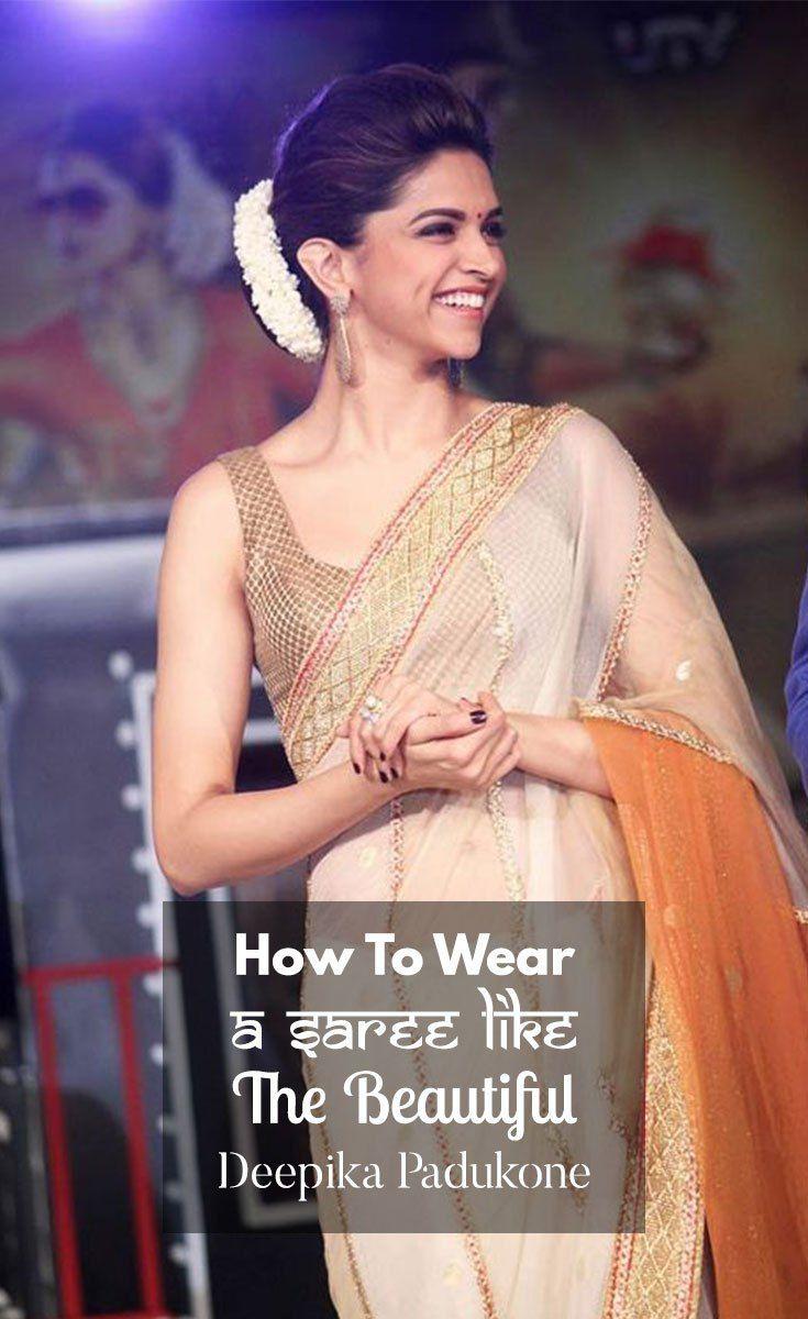 How To Wear A Saree Like The Beautiful Deepika Padukone Saree Deepika Padukone Deepika Padukone Saree