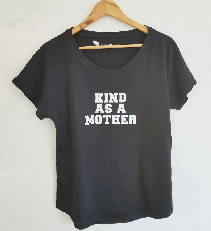 KIND AS A MOTHER SET Kind As A Mother & Kind Like Mama (one for mama and one for child) *MADE WITH LOVE* Our orders are custom screen printed (by hand) per order with love from Mama Bird. *SHIPPING & TURNAROUND* Ships in 4 to 7 business days (We know you love speedy delivery). We do too! *
