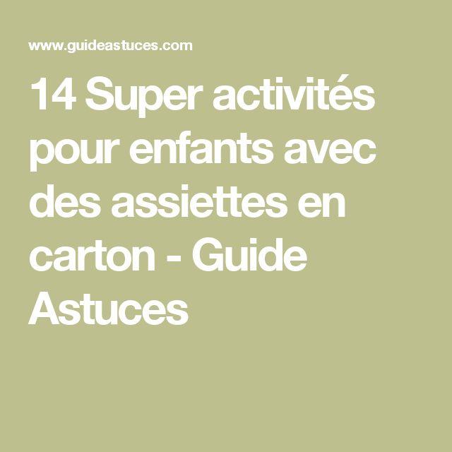 14 Super activités pour enfants avec des assiettes en carton - Guide Astuces