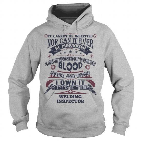 Awesome Tee WELDING INSPECTOR Shirts & Tees #tee #tshirt #Job #ZodiacTshirt #Profession #Career #inspector